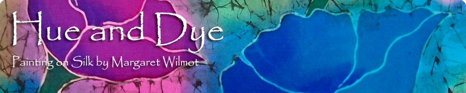 Hue and Dye – Painted Silks by Margaret Wilmot